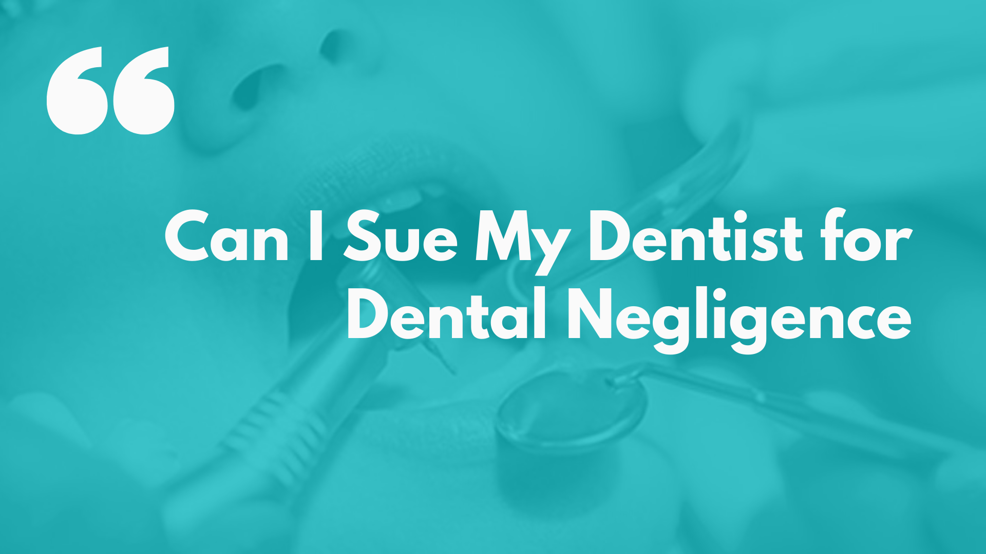 Sue the Dentist for Dental Negligence