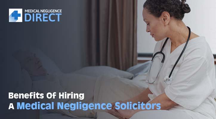 Hiring A Medical Negligence Solicitor